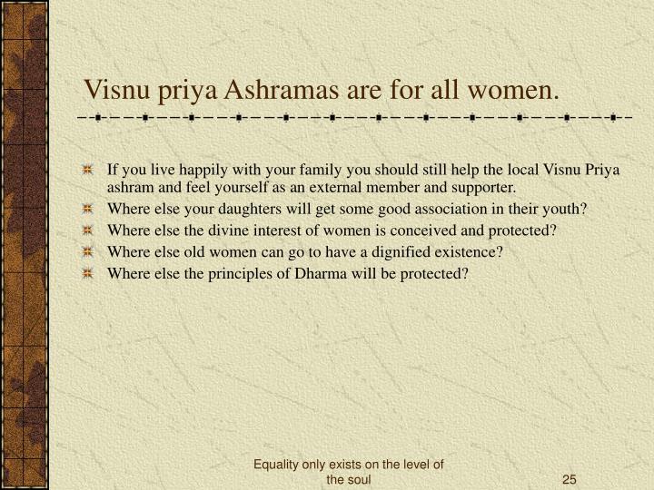 Visnu priya Ashramas are for all women.