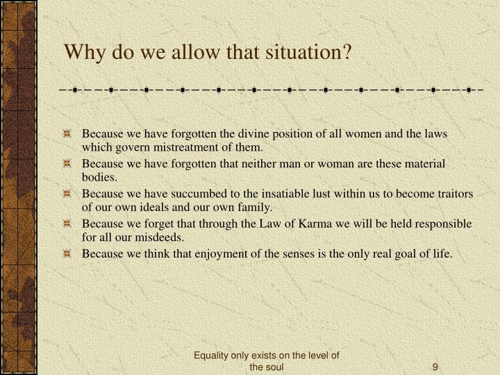 Why do we allow that situation?