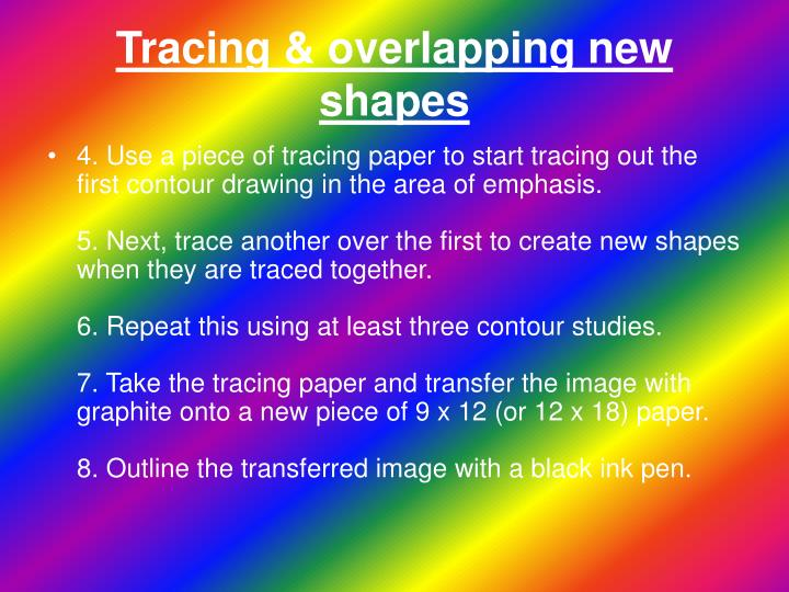 Tracing & overlapping new shapes