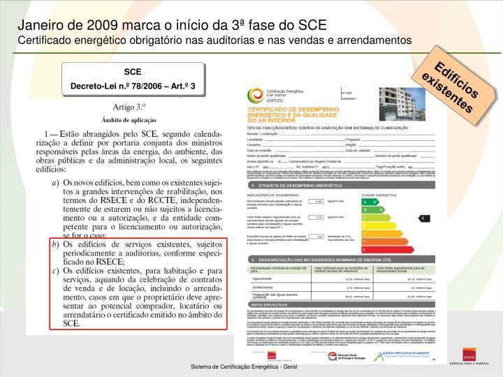 Janeiro de 2009 marca o início da 3ª fase do SCE