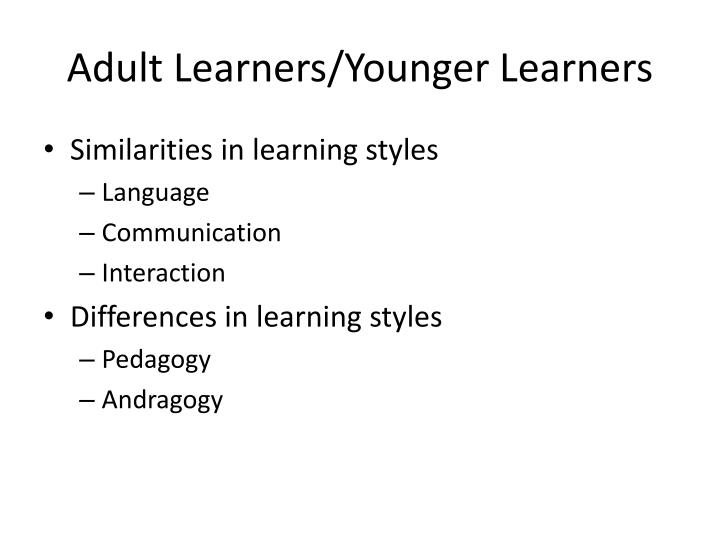 Adult Learners/Younger Learners