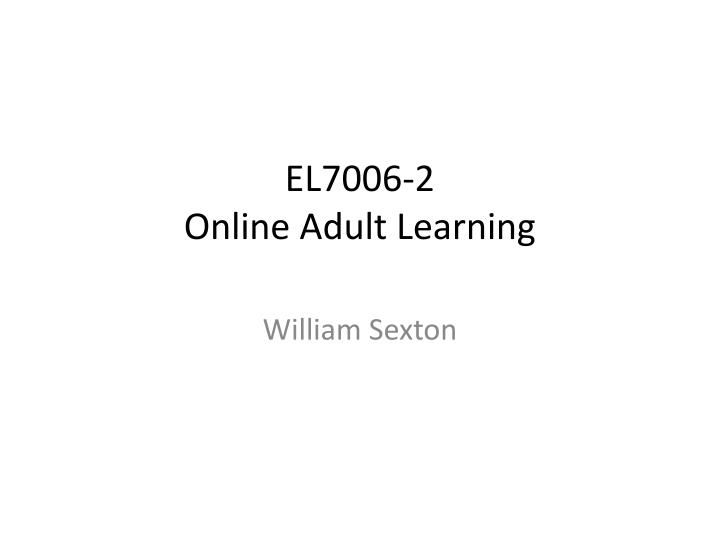 El7006 2 online adult learning