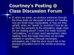 courtney s posting @ class discussion forum