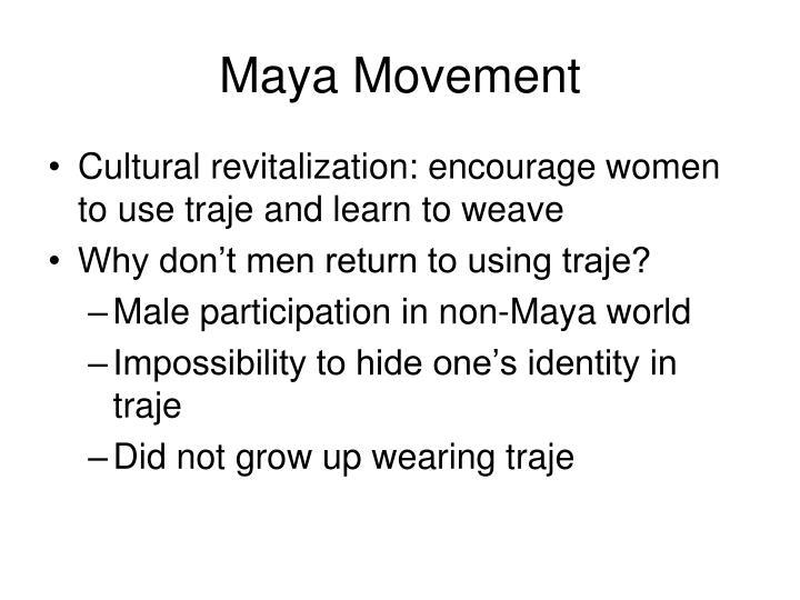 Maya Movement