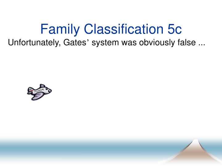 Family Classification 5c