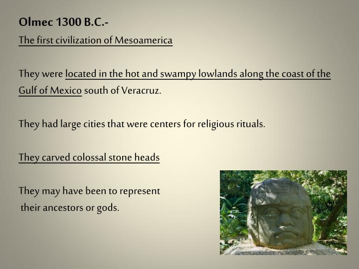 Olmec 1300 B.C.-
