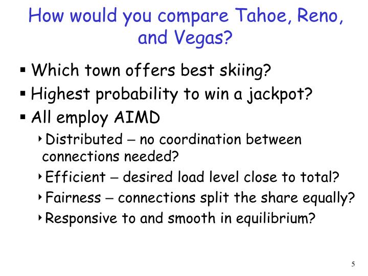 How would you compare Tahoe, Reno, and Vegas?