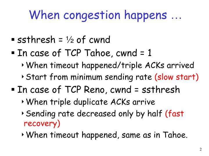 When congestion happens