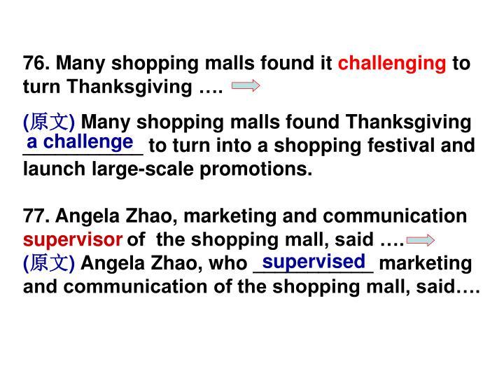 76. Many shopping malls found it