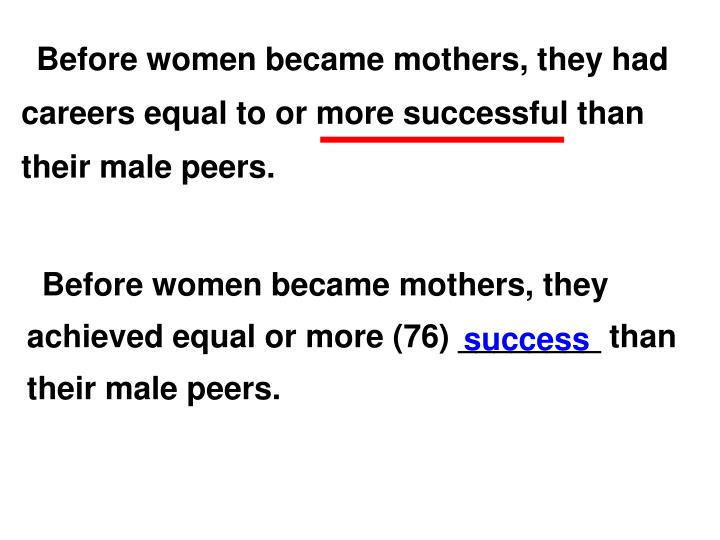 Before women became mothers, they had careers equal to or more successful than their male peers.