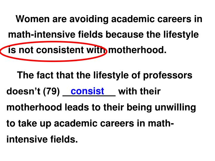 Women are avoiding academic careers in math-intensive fields because the lifestyle is not consistent with motherhood.