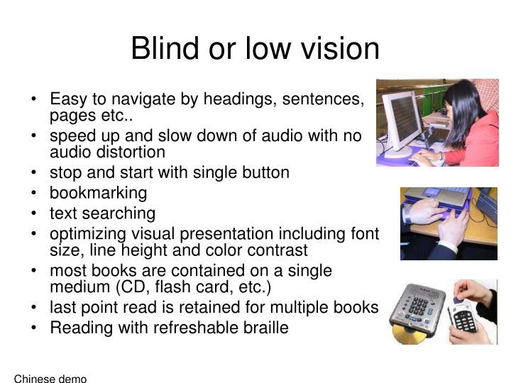 Blind or low vision