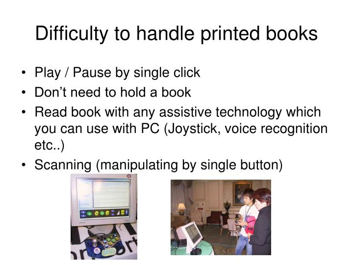 Difficulty to handle printed books