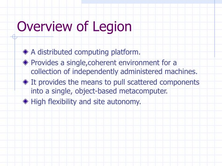 Overview of Legion