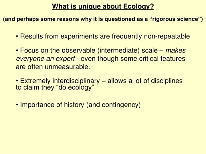 What is unique about Ecology?