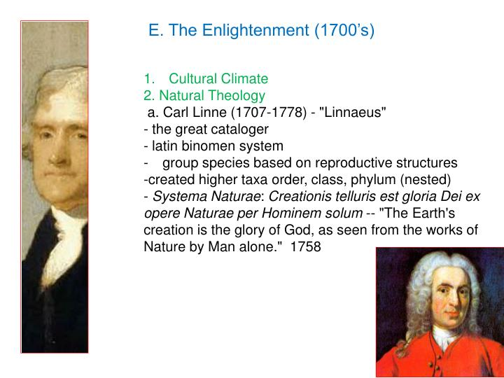 E. The Enlightenment (1700's)