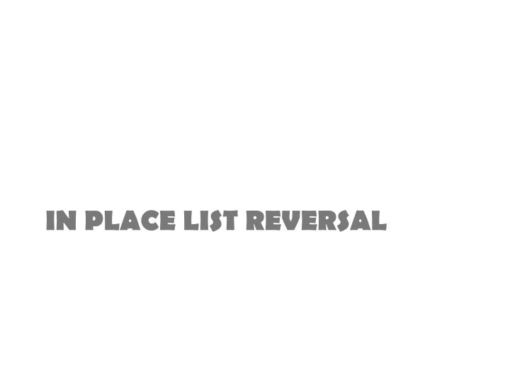 In place list reversal