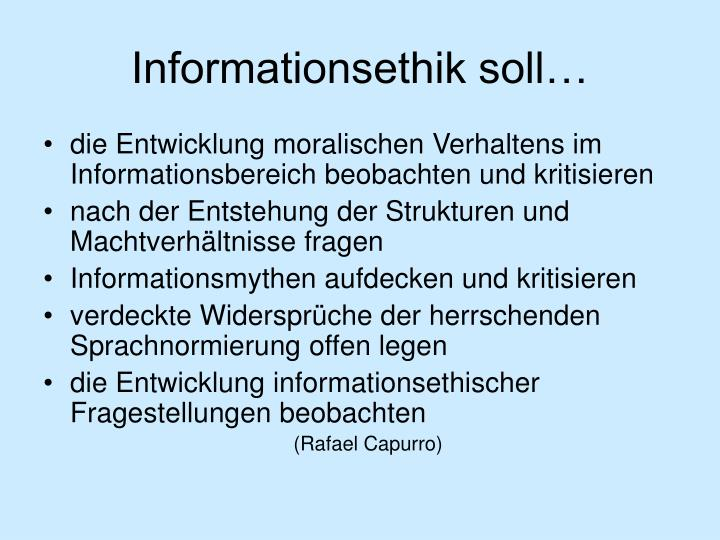 Informationsethik soll…