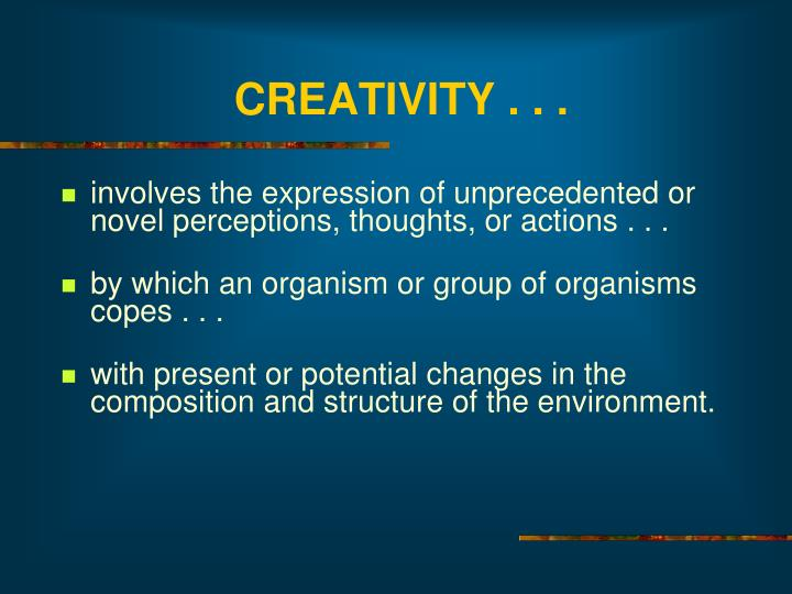 CREATIVITY . . .