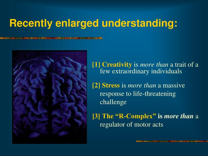Recently enlarged understanding: