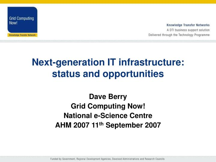 Next-generation IT infrastructure: status and opportunities