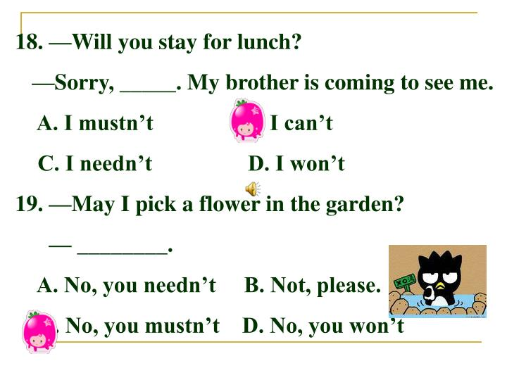 18. —Will you stay for lunch?
