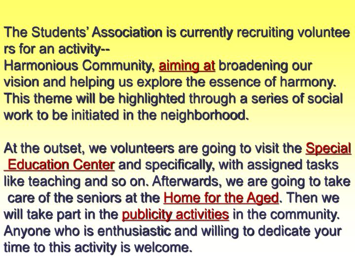 The Students' Association is currently recruiting volunteers for an activity--Harmonious Community,