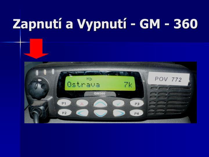 Zapnutí a Vypnutí - GM - 360