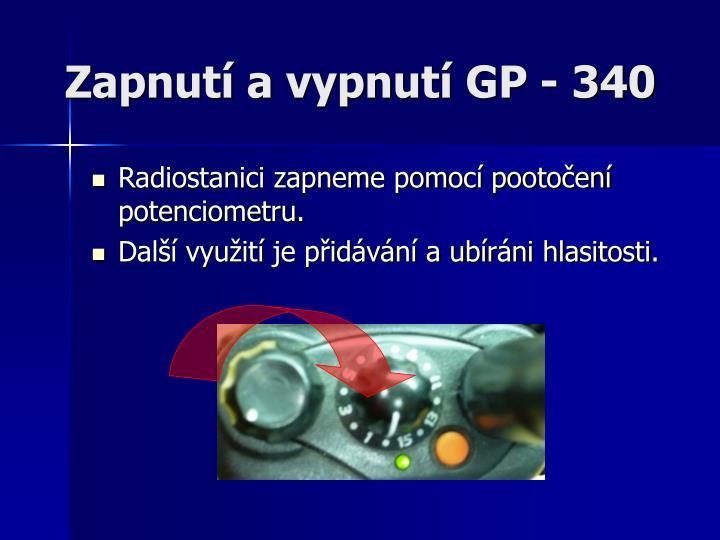 Zapnutí a vypnutí GP - 340