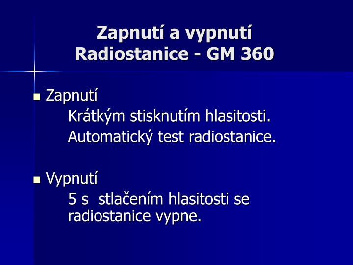 Zapnutí a vypnutí Radiostanice - GM 360
