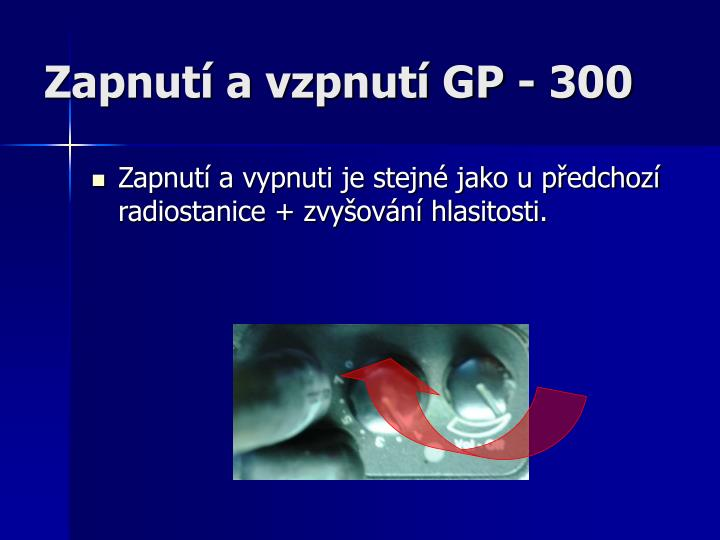 Zapnutí a vzpnutí GP - 300