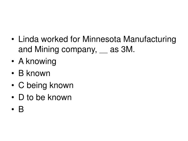 Linda worked for Minnesota Manufacturing and Mining company,