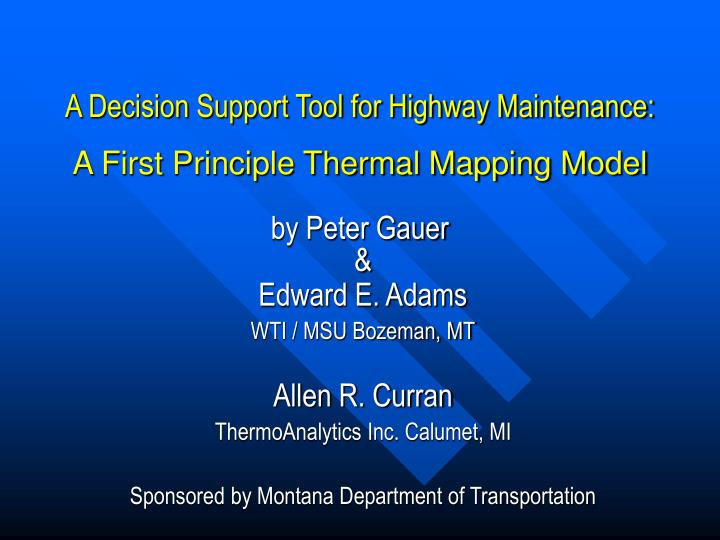 A decision support tool for highway maintenance a first principle thermal mapping model