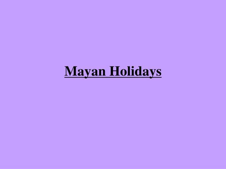 Mayan Holidays