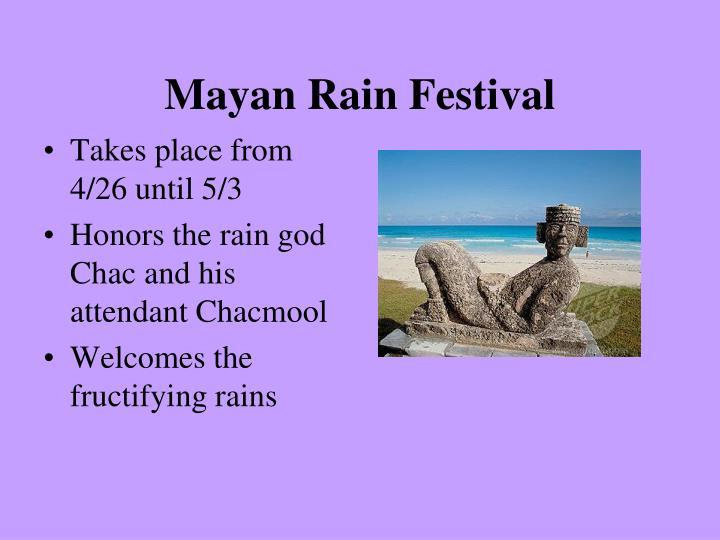 Mayan Rain Festival