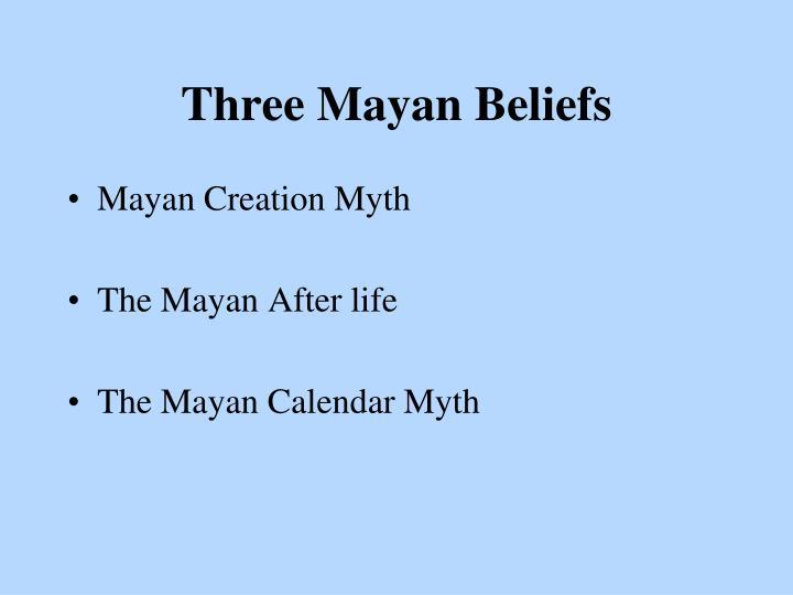 Three Mayan Beliefs