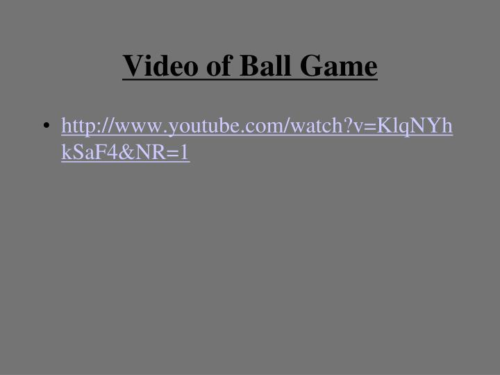 Video of Ball Game