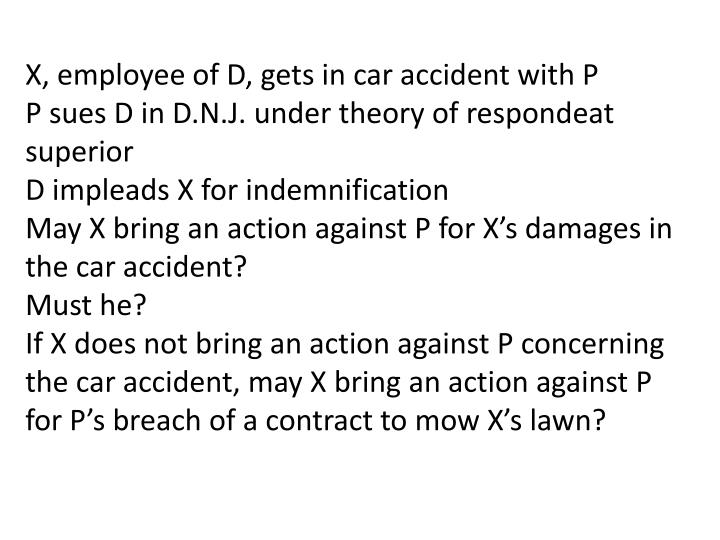 X, employee of D, gets in car accident with P