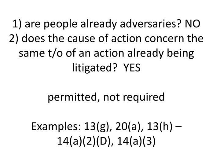 1) are people already adversaries? NO