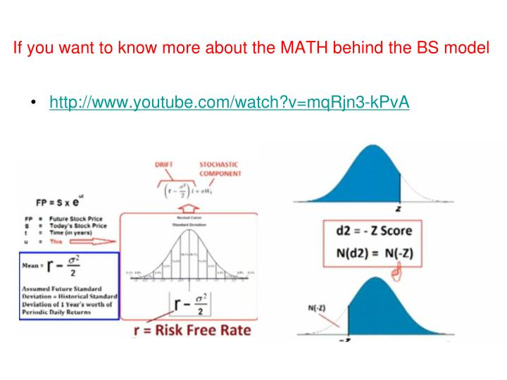 If you want to know more about the MATH behind the BS model