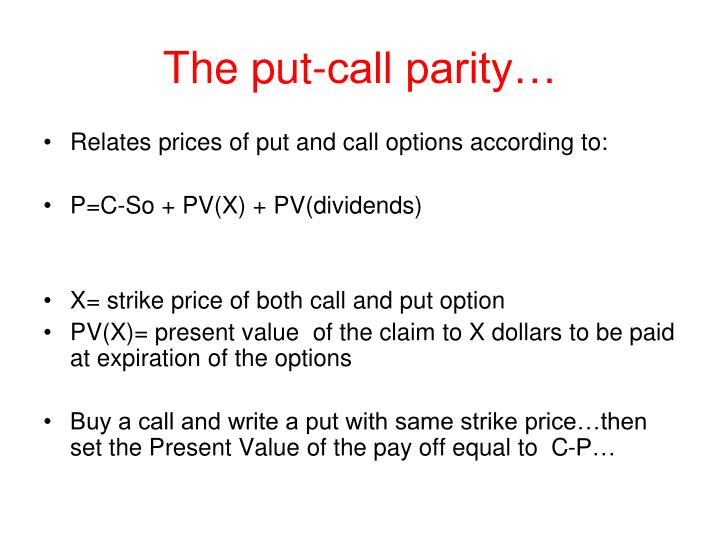 The put-call parity…