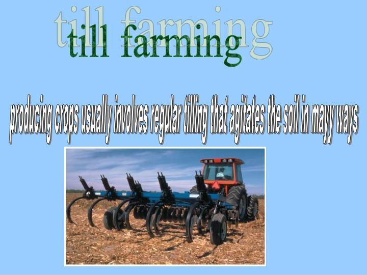 till farming