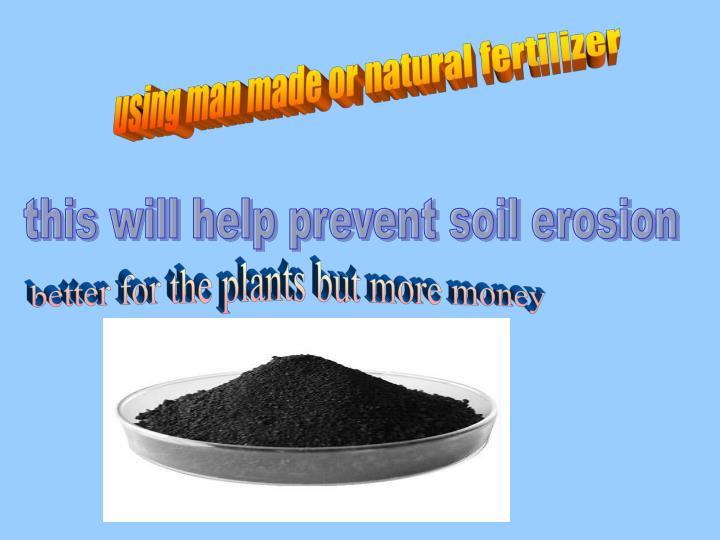 using man made or natural fertilizer