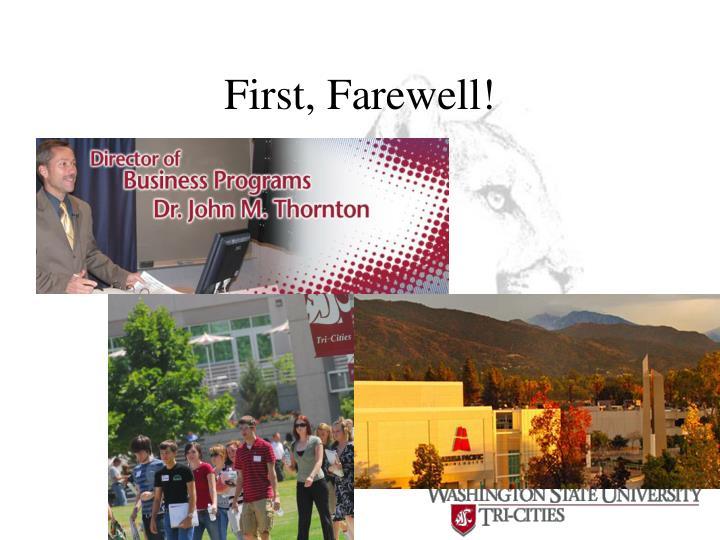 First, Farewell!
