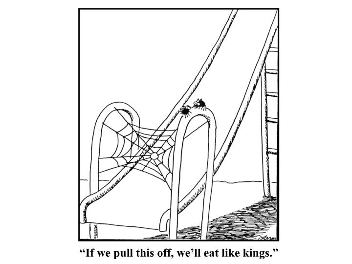 """""""If we pull this off, we'll eat like kings."""""""