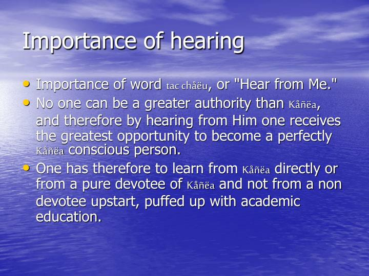 Importance of hearing