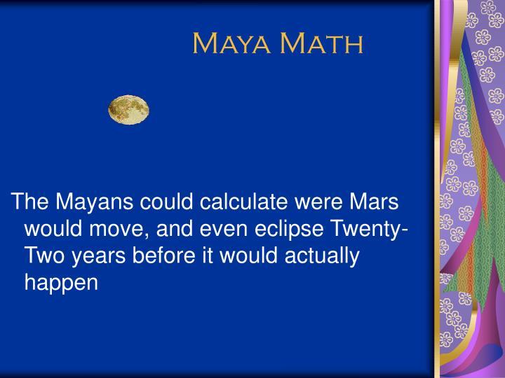Maya Math