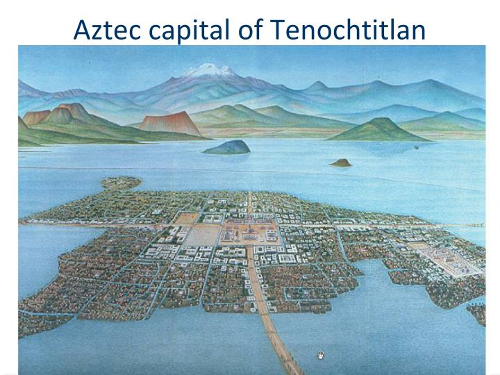 Aztec capital of Tenochtitlan