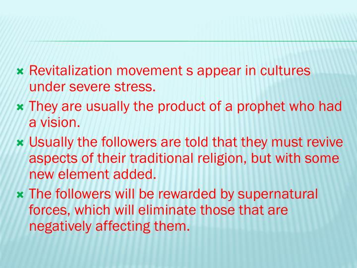 Revitalization movement s appear in cultures under severe stress.