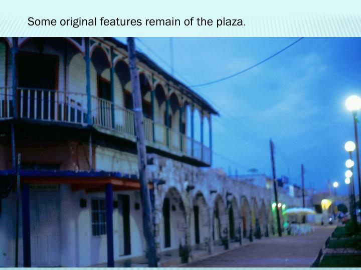 Some original features remain of the plaza